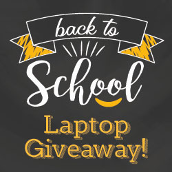 BACK TO SCHOOL LAPTOP GIVEAWAY!